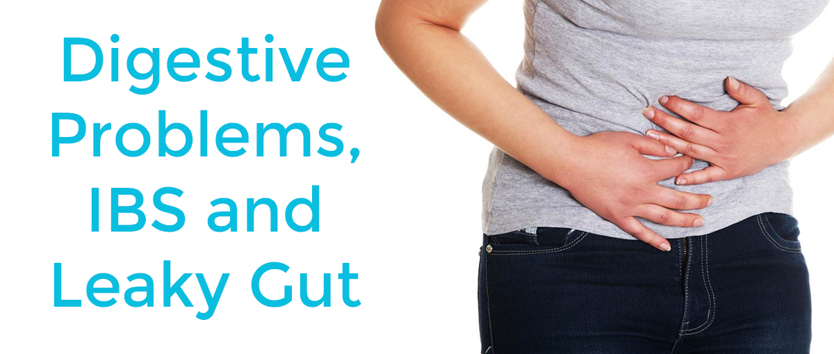 Digestive Problems, IBS and Leaky Gut